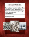 The Wit and Wisdom of the REV. Sydney Smith: A Selection of the Most Memorable Passages in His Writings and Conversation. - Sydney Smith