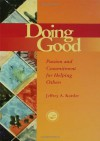 Doing Good: Passion and Commitment for Helping Others (Accelerated Development) - Jeffrey A. Kottler