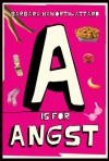 A is for angst - Barbara Haworth-Attard