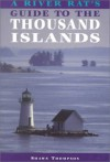 A River Rat's Guide to the Thousand Islands - Shawn Thompson