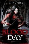 Blood Day - J.L. Murray
