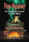 Film Alchemy: The Independent Cinema of Ted V. Mikels - Christopher Wayne Curry