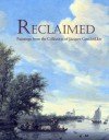 Reclaimed: Paintings from the Collection of Jacques Goudstikker - Peter C. Sutton