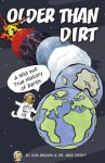 Older Than Dirt: A Wild but True History of Earth - Don Brown, Michael Perfit