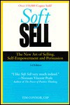 Soft Sell: The New Art of Selling, Self-Empowerment and Persuasion (Audio Discovery): The New Art of Selling, Self-Empowerment and Persuasion (Audio Discovery) - Tim Connor