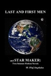 Last and First Men and Star Maker - Olaf Stapledon