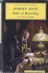Robert Koch: Father of Bacteriology (Immortals of Science Series) - David C. Knight, Gustav Schrotter