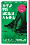 How to Build a Girl: A Novel (P.S. (Paperback)) - Caitlin Moran