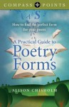 Compass Points - A Practical Guide to Poetry Forms: How to Find the Perfect Form for Your Poem - Alison Chisholm