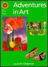 Adventures in Art (Discover Art Series) - Laura Chapman