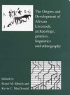 Origins and Development of African Livestock: Archaeology, Genetics, Linguistics and Ethnography - Kevin C. MacDonald, Roger Blench