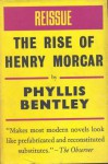 The Rise of Henry Morcar - Phyllis Eleanor Bentley