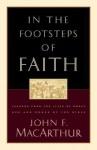 In the Footsteps of Faith - John F. MacArthur Jr.