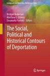 The Social, Political and Historical Contours of Deportation (Immigrants and Minorities, Politics and Policy) - Bridget Anderson, Matthew J. Gibney, Emanuela Paoletti