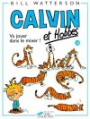 Va Jouer Dans Le Mixer = Calvin and Hobbes - Bill Watterson