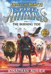 The Burning Tide (Spirit Animals: Fall of the Beasts, Book 4) - Jonathan Auxier
