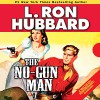 The No-Gunman: A Frontier Tale of Outlaws, Lawlessness, and One Man's Code of Honor - L. Ron Hubbard, R. F. Daley, Tait Ruppert, Josh R. Thompson, Jim Meskimen, Luke Baybak, David O' Donnell
