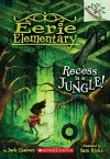 Recess Is a Jungle!: A Branches Book (Eerie Elementary #3) - Jack Chabert, Sam Ricks