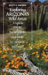 Exploring Arizona's Wild Areas: A Guide for Hikers, Backpackers, Climbers, X-C Skiers and Paddlers - Scott S. Warren