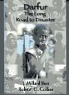 Darfur: The Long Road to Disaster - Millard Burr, Robert O. Collins