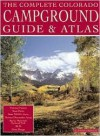 The Complete Colorado Campground Guide & Atlas - Outdoor Books & Maps