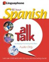 Spanish All Talk Complete Language Course (16 Hour/16 Cds): Learn To Understand And Speak Spanish With Linguaphone Language Programs (All Talk) - John Foley