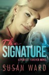 The Signature (A Perfect Forever Novel) - Susan Ward