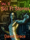 Science Fiction Stories - Volume 3 - David Grace
