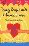 Young People and Chronic Illness - Kelly Huegel, Elizabeth Verdick