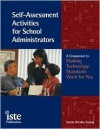Self-Assessment Activities for School Administrators: A Companion to Making Technology Standards Work for You [With CDROM] - Susan Brooks-Young