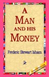A Man and His Money - Frederic Stew Isham