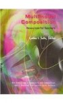 Multimodal Composition: Resources for Teachers (New Directions in Computers and Composition) - Cynthia L. Selfe