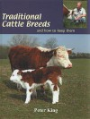 Traditional Cattle Breeds and How to Keep Them - Peter King