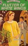 Flutter Of White Wings - Elizabeth Ashton