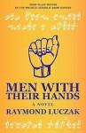 Men With Their Hands - Raymond Luczak