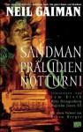 Sandman : Präludien & Notturni - Neil Gaiman, Malcolm Jones III, Sam Kieth, Mike Dringenberg