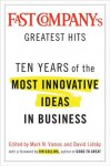 Fast Company's Greatest Hits: Ten Years of the Most Innovative Ideas in Business - Mark Vamos, Mark N. Vamos, Jim Collins, Mark Vamos