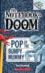 By Troy Cummings The Notebook of Doom #6: Pop of the Bumpy Mummy (A Branches Book) [Paperback] - Troy Cummings