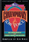 Contemporary Low Voice: Solo Arrangements of Current Favorites and New Songs - Ken Bible