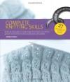 Complete Knitting Skills. Debbie Tomkies - Debbie Tomkies