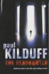 The Headhunter - Paul Kilduff