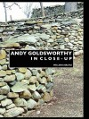 Andy Goldsworthy in Close-Up - William Malpas