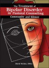 The Treatment of Bipolar Disorder in Pastoral Counseling: Community and Silence - David Welton