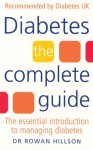 Diabetes: The Complete Guide: The Essential Introduction to Managing Diabetes - Rowan Hillson, Maggie Raynor