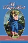 My Prayer Book Abridged Easy to Read Edition - Rev Victor Hoagland, Victor Hoagland