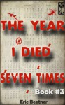 The Year I Died Seven Times Book #3 - Eric Beetner