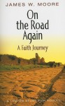 On The Road Again: A Faith Journey: A Lenten Study For Adults - James W. Moore