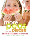 More Peas Please: Solutions for Feeding Fussy Eaters - Kate Di Prima, Julie Cichero