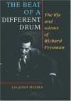 The Beat of a Different Drum: The Life and Science of Richard Feynman - Jagdish Mehra, Mehra