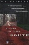 A Turn in the South - Vidiadhar S. Naipaul